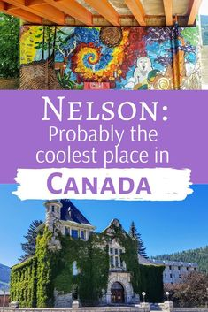 Hippies, Hikes and Hot Springs: 17 Things to Do in Nelson, BC - Adventure - Travel Vancouver British Columbia, Prince George British Columbia, Victoria British Columbia, Vancouver Travel, Alberta Canada, Ottawa, Quebec, Places To Travel, Travel Destinations