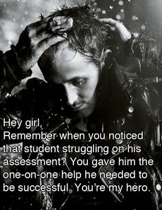 hahaha Ryan Gosling knows importance of assessment