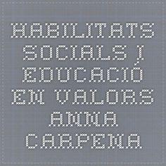 Habilitats socials i educació en valors  Anna Carpena