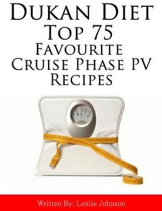 DUKAN DIET Top 75 Favourite Cruise Phase PV Recipes (DUKAN DIET Top Favourite Recipes) - #for-the-home