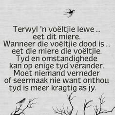 Terwyl n voeltjie lewe. Scripture Verses, Bible Verses Quotes, Bible Scriptures, Great Quotes, Me Quotes, Inspirational Quotes, Qoutes, Motivational, Wedding Wishes Messages