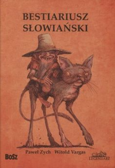 Bestiariusz Słowiański by Paweł Zych, Witold Vargas, I recommend Books To Read, My Books, Mythology, Hand Lettering, Reading, Movie Posters, Illustrations, Folklore, Poland