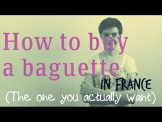 ▶ How to buy the perfect baguette in France - YouTube