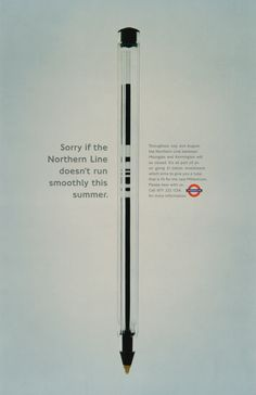 Pen, London Transport; Art Director; Dave Dye, Writer; Sean Doyle
