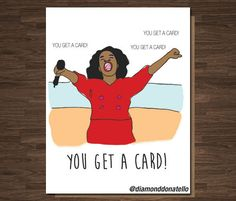 You Get a Card! from Diamond Donatello| Funny Mother's Day Cards