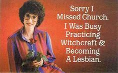 I'm positive that half of my family thinks that this is me. lol They're half right. I am a witch! ;p