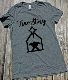 Nativity Shirt Christian Christmas Shirt True Story Say Something Tees & More