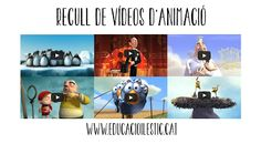 Educació i les TIC: Recull de vídeos d'animació