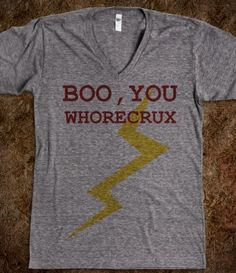 'Boo, You Whorecrux' Shirt. Two of my favorite things--HP & Mean Girls