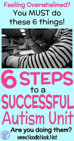 6 Steps to a Successful Autism Unit. Are you feeling overwhelmed and need help to set up your Autism Unit, Severe/Mod classroom or Life Skills? If you do these things, you will succeed!
