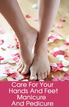 Care For Your Hands And Feet – Manicure And Pedicure: Lets check some simple ways to do manicure and pedicure at home.