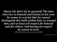 The Brothers Karamazov - Fyodor Dostoevsky. Continues from the other quote in a way