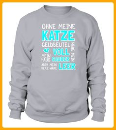 OHNE MEINE KATZE WRE - Katzen shirts (*Partner-Link)