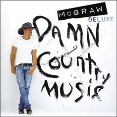 Tim McGraw Damn Country Music: Deluxe Edition on 2LP Damn Country (Big Machine Records/McGraw Music) is the highly anticipated fourteenth studio album from country music icon Tim McGraw. The record wa