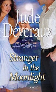 Stranger in the Moonlight (Edilean, #7), by: Jude Deveraux. An enchanting new contemporary romance set in Edilean, about two childhood friends who are reunited after years apart, only to discover that the spark they felt even as kids still remains...