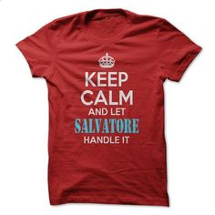 Keep calm and let SALVATORE handle it ! - #t'shirt quilts #sweatshirt menswear. PURCHASE NOW => https://www.sunfrog.com/Names/Keep-calm-and-let-SALVATORE-handle-it-.html?68278