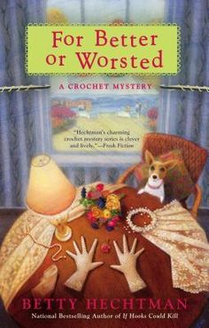 Book Reviews   Open Book Society   FOR BETTER OR WORSTED (CROCHET MYSTERY, BOOK #8) BY BETTY HECHTMAN: BOOK REVIEW