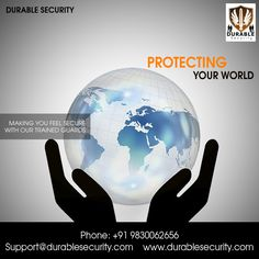 #PROTECTING YOUR #WORLD... #Making you #Feel #Secure with our #Trained #Guards... Visit Us at: www.durablesecurity.com Or Call Us at: +91 9830062656