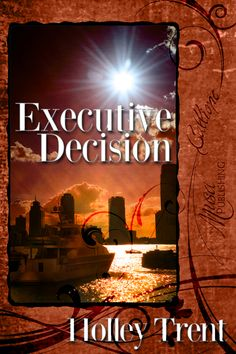 Executive Decision (published 5/25 by Musa) -  Snarky and sexy: a short satisfying read for 99 cents!    Available from Amazon/Kindle, Barnes & Noble/Nook, Apple, and in multiple formats at All Romance eBooks.