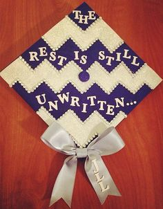 Colors and style The Rest Is Still Unwritten Decorated Chevron Graduation Cap Graduation Cap Designs, Graduation 2016, Graduation Cap Decoration, High School Graduation, Graduation Pictures, Graduate School, Quotes For Graduation Caps, Graduation Leis, Kindergarten Graduation