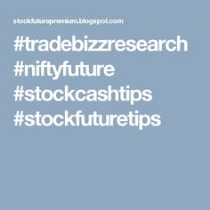 #tradebizzresearch #niftyfuture #stockcashtips #stockfuturetips