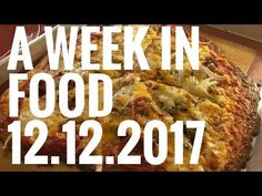 A Week in Food (11.13.17) - YouTube