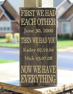First We Had Each Other Then We Had You Now We Have Everything Wooden Sign Quote Saying Primitive Wood Sign