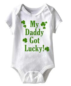 White 'My Daddy Got Lucky' Bodysuit - Infant by Festivi-tees #zulily #zulilyfinds