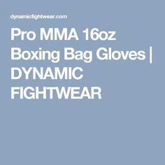 Pro MMA 16oz Boxing Bag Gloves | DYNAMIC FIGHTWEAR