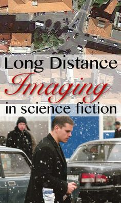 All about long-distance imaging in sci-fi