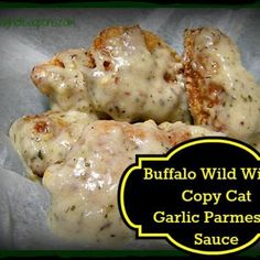 Buffalo Wild Wings Copy Cat Garlic Parmesan Sauce Recipe ~ Make the Best at Home! : justapinch