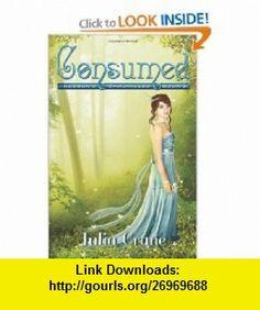 Consumed Keegan Chronicles (Volume 3) (9780983752028) Julia Crane , ISBN-10: 0983752028  , ISBN-13: 978-0983752028 ,  , tutorials , pdf , ebook , torrent , downloads , rapidshare , filesonic , hotfile , megaupload , fileserve