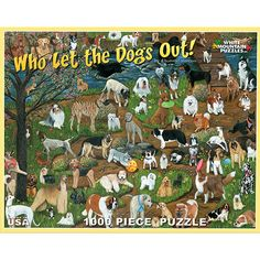 "Who Let the Dogs Out 1000 Piece Puzzle: Dogs of every breed showed up in the park on this sunny afternoon. Can you identify each breed? Artwork by D. Hummel- Marconi. This 1000-piece jigsaw puzzle measures 24"" x 30"" when complete.  $14.99  http://calendars.com/Assorted-Dogs/Who-Let-the-Dogs-Out-1000-Piece-Puzzle/prod201200008809/?categoryId=cat00188=cat00188#"