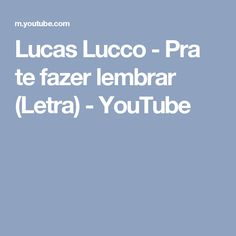 Lucas Lucco - Pra te fazer lembrar (Letra) - YouTube