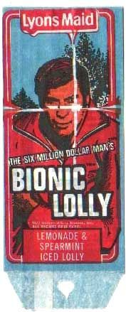 Lyons Maid The Bionic Man Bionic Ice Lolly from 1976 lolly, price = 8p only, not $6 million!