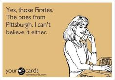 Pittsburgh Pirates  - LET'S GO BUCS!