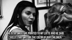 """""""He pointed to my latte and said Kelly, that will be the color of our children."""" - Mindy Kaling"""