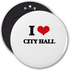 I love City Hall Pinback Buttons
