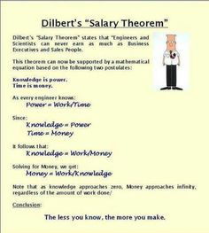 Funny pictures about Dilbert's salary theorem. Oh, and cool pics about Dilbert's salary theorem. Also, Dilbert's salary theorem. Lol, Ingenieur Humor, Hr Humor, Power Work, Engineering Humor, Sales People, Office Humor, Make Me Happy, The Funny