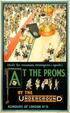 At the Proms by Underground - Humours of London - (Tony Sarg) - London Underground, London Transport Museum, Public Transport, Museum Poster, London Poster, British Travel, Railway Posters, London Bus, Cool Posters