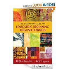 Amazon.com: The Essential Guide for Educating Beginning English Learners eBook: Deborah (Debbie) E. Zacarian, Judie Haynes: Kindle Store