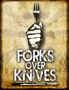 Forks Over Knives, the movie. It is on Netflix right now. I watched it with Jeff. It is life changing.