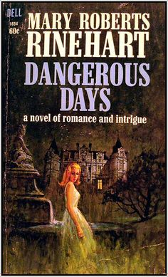 Dangerous Days by Mary Roberts Rinehart