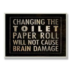 Changing The Toilet Paper Will Not Cause Brain Damage' Rectangle Wall Plaque