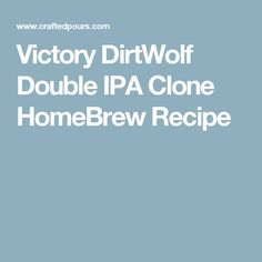 Victory DirtWolf Double IPA Clone HomeBrew Recipe Homebrew Recipes, Beer Recipes, Top Recipes, Ipa Recipe, Double Ipa, Home Brewing Beer, Grain Foods, How To Make Beer, Wine And Spirits