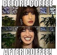 I wish I looked like Selena before and after coffee:)