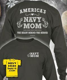 """America's Navy Mom, The Heart Behind The Heroes""  T-Shirts, V-necks, Long Sleeve and Hoodies, Tank Tops, & Sweatshirts. Lots of Colors! You'll Really Feel Good Wearing this Shirt!  #NavyMom #Navy #NavyTShirts NavyMomShirts.com"