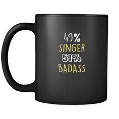 Singer 49% Singer 51% Badass 11oz Black Mug-Drinkware-Teelime | shirts-hoodies-mugs