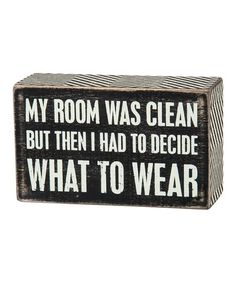 Primitives by Kathy My Room Was Clean Box Sign | zulily