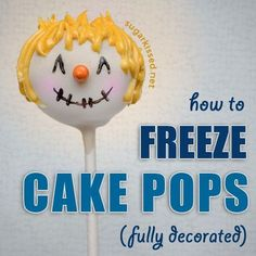 Learn step-by-step how to freeze cake pops that are fully decorated so you can make them ahead of time!